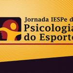 Jornada IESPe de Psicologia do Esporte