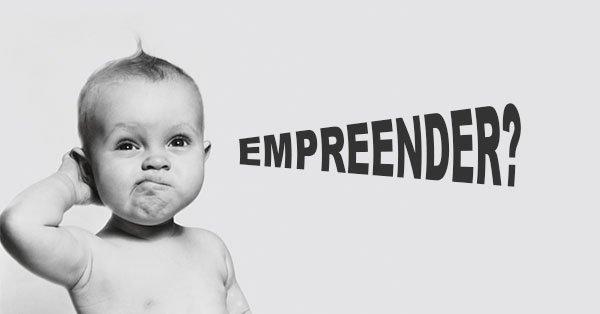 Nascer empreeendedor ou aprender a empreender