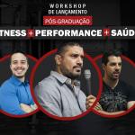 Workshop de lançamento: Pós-graduação em Fitness, Performance e Saúde